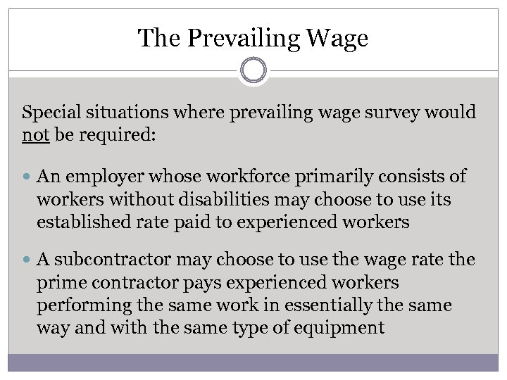 The Prevailing Wage Special situations where prevailing wage survey would not be required: An