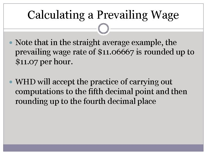 Calculating a Prevailing Wage Note that in the straight average example, the prevailing wage