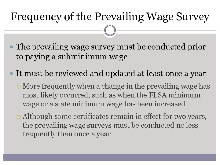 Frequency of the Prevailing Wage Survey The prevailing wage survey must be conducted prior