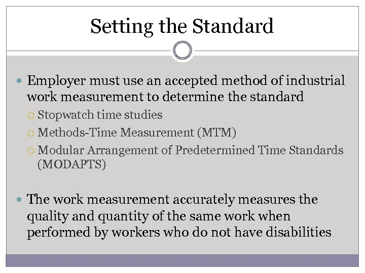 Setting the Standard Employer must use an accepted method of industrial work measurement to