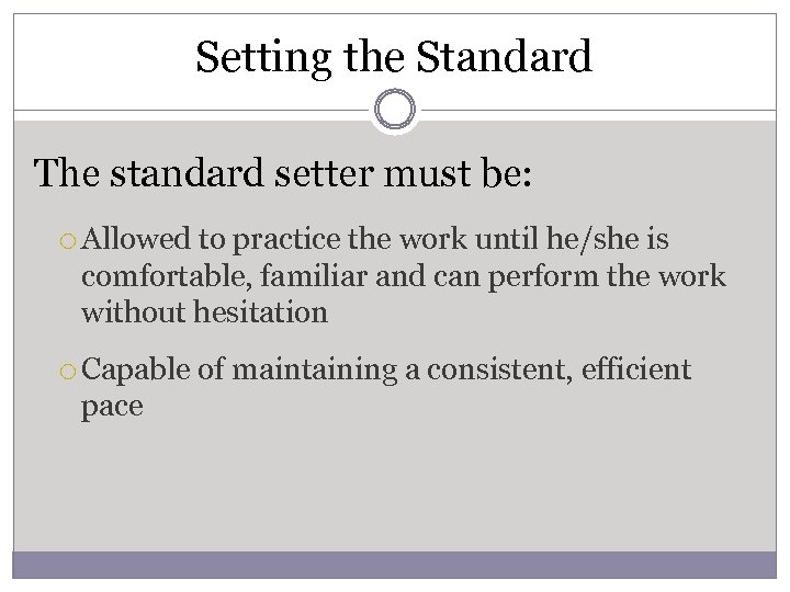 Setting the Standard The standard setter must be: Allowed to practice the work until