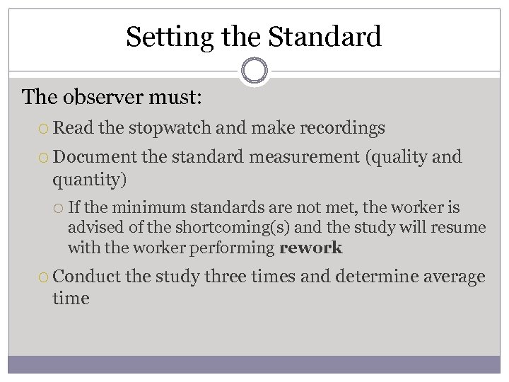 Setting the Standard The observer must: Read the stopwatch and make recordings Document the