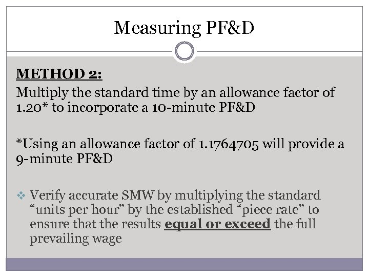 Measuring PF&D METHOD 2: Multiply the standard time by an allowance factor of 1.