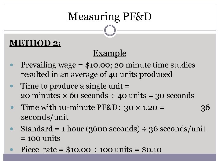 Measuring PF&D METHOD 2: Example Prevailing wage = $10. 00; 20 minute time studies