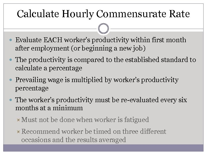 Calculate Hourly Commensurate Rate Evaluate EACH worker's productivity within first month after employment (or