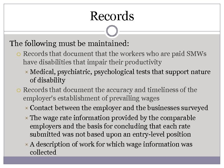 Records The following must be maintained: Records that document that the workers who are