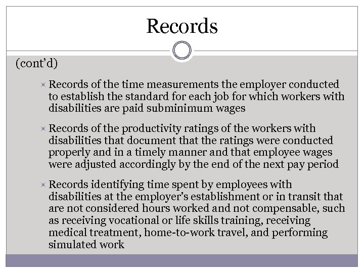 Records (cont'd) Records of the time measurements the employer conducted to establish the standard