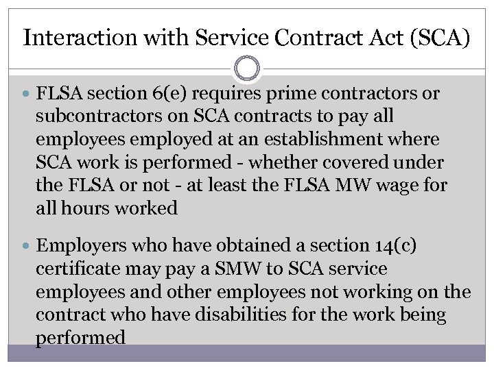 Interaction with Service Contract Act (SCA) FLSA section 6(e) requires prime contractors or subcontractors