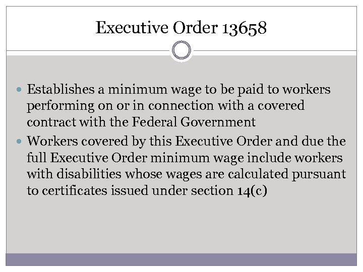 Executive Order 13658 Establishes a minimum wage to be paid to workers performing on