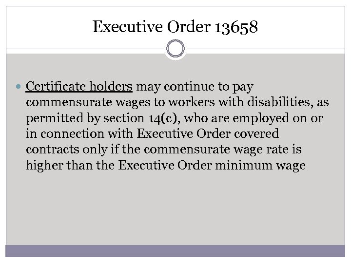 Executive Order 13658 Certificate holders may continue to pay commensurate wages to workers with