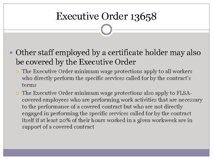 Executive Order 13658 Other staff employed by a certificate holder may also be covered