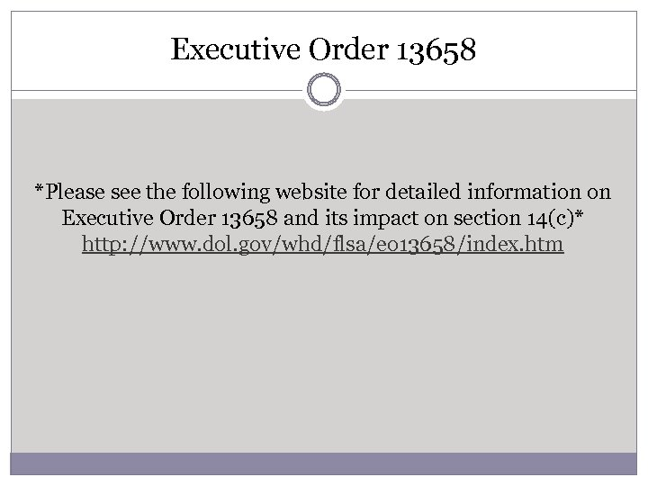 Executive Order 13658 *Please see the following website for detailed information on Executive Order