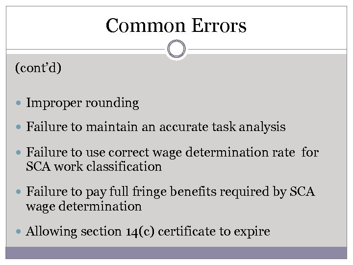 Common Errors (cont'd) Improper rounding Failure to maintain an accurate task analysis Failure to