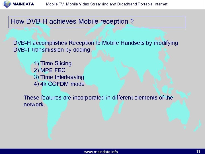 MAINDATA Mobile TV, Mobile Video Streaming and Broadband Portable Internet How DVB-H achieves Mobile