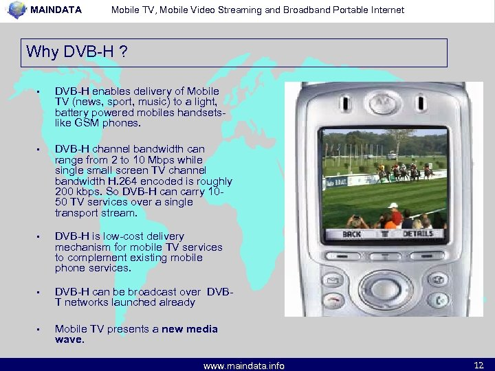 MAINDATA Mobile TV, Mobile Video Streaming and Broadband Portable Internet Why DVB-H ? •