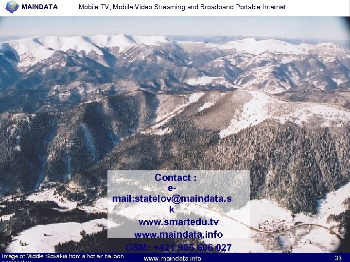 MAINDATA Mobile TV, Mobile Video Streaming and Broadband Portable Internet Contact : email: statelov@maindata.