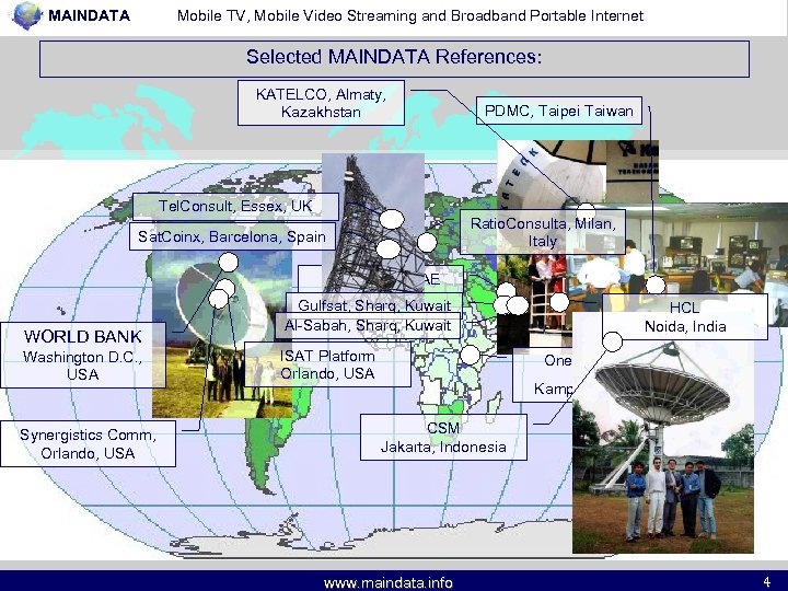 MAINDATA Mobile TV, Mobile Video Streaming and Broadband Portable Internet Selected MAINDATA References: KATELCO,