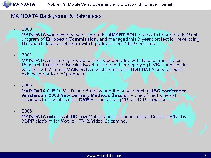 MAINDATA Mobile TV, Mobile Video Streaming and Broadband Portable Internet MAINDATA Background & References
