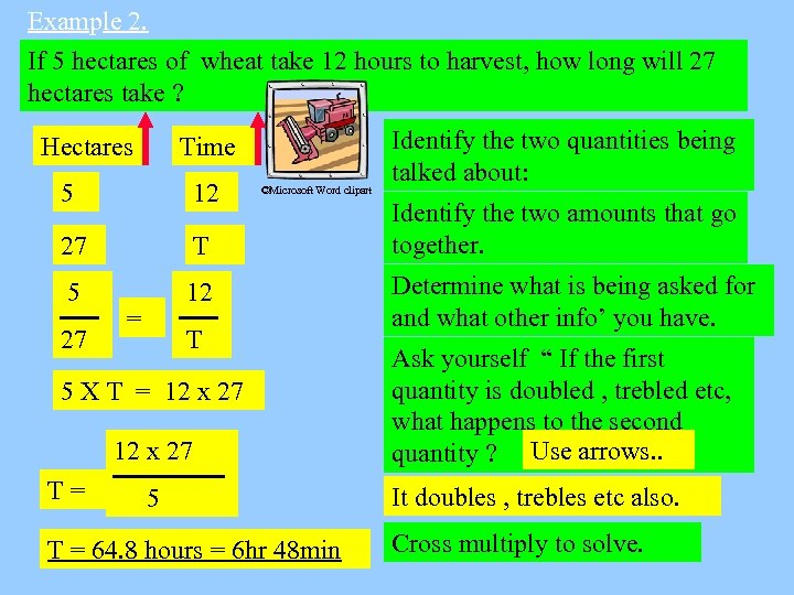 Example 2. If 5 hectares of wheat take 12 hours to harvest, how long