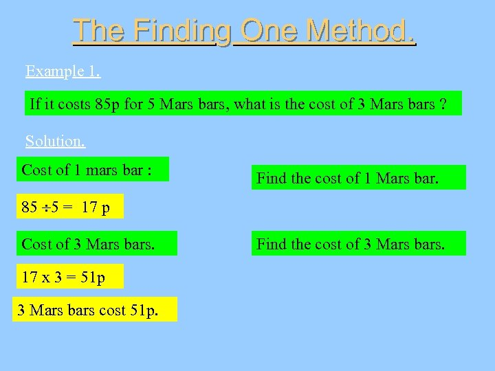 The Finding One Method. Example 1. If it costs 85 p for 5 Mars