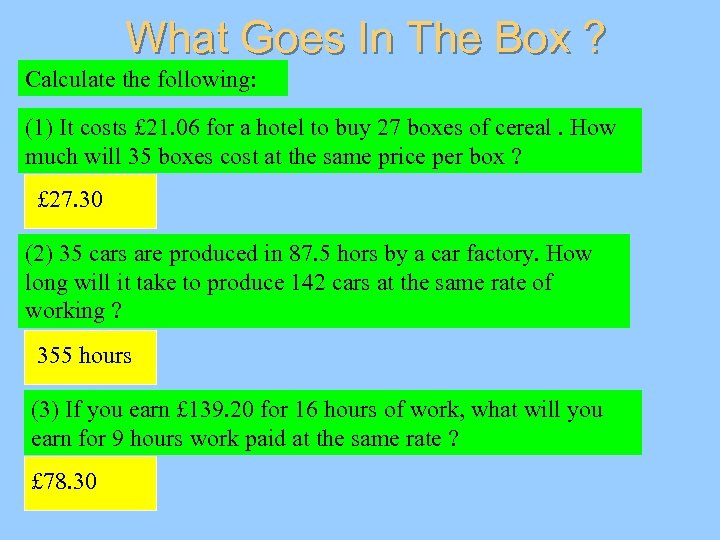 What Goes In The Box ? Calculate the following: (1) It costs £ 21.