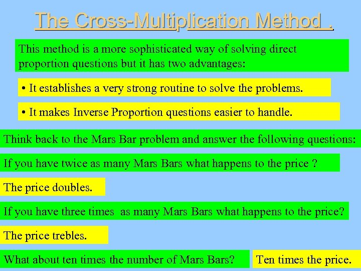 The Cross-Multiplication Method. This method is a more sophisticated way of solving direct proportion