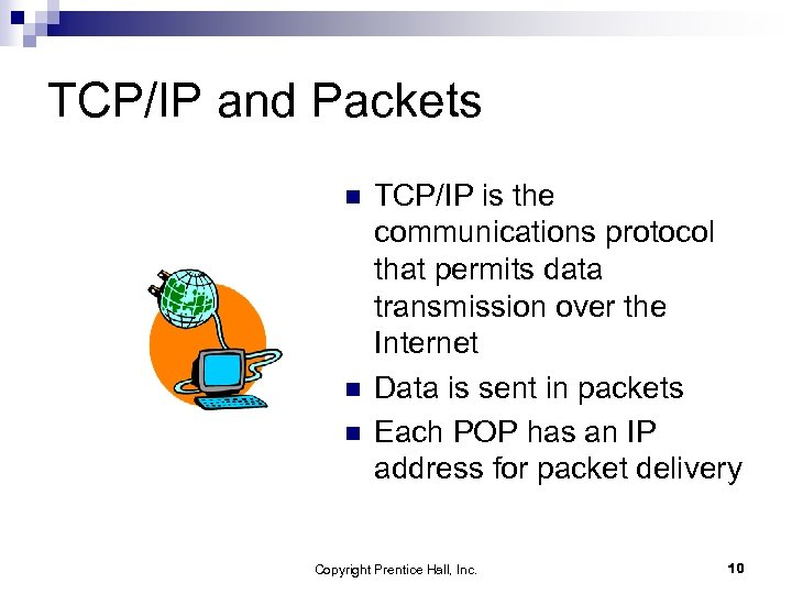 TCP/IP and Packets n n n TCP/IP is the communications protocol that permits data