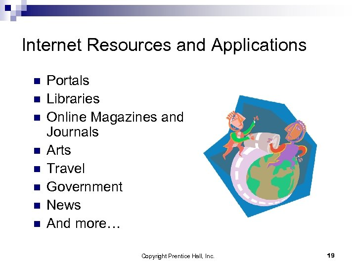 Internet Resources and Applications n n n n Portals Libraries Online Magazines and Journals