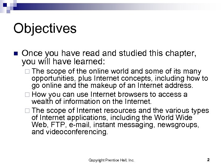 Objectives n Once you have read and studied this chapter, you will have learned: