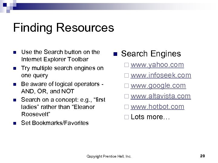 Finding Resources n n n Use the Search button on the Internet Explorer Toolbar