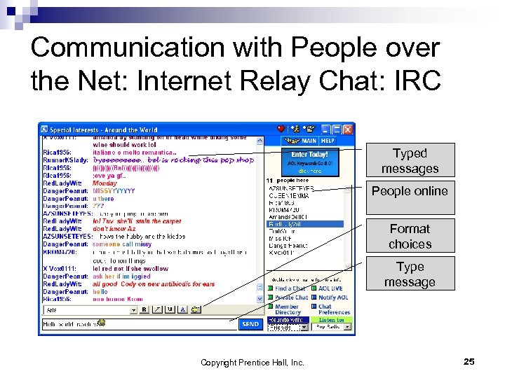 Communication with People over the Net: Internet Relay Chat: IRC Typed messages People online
