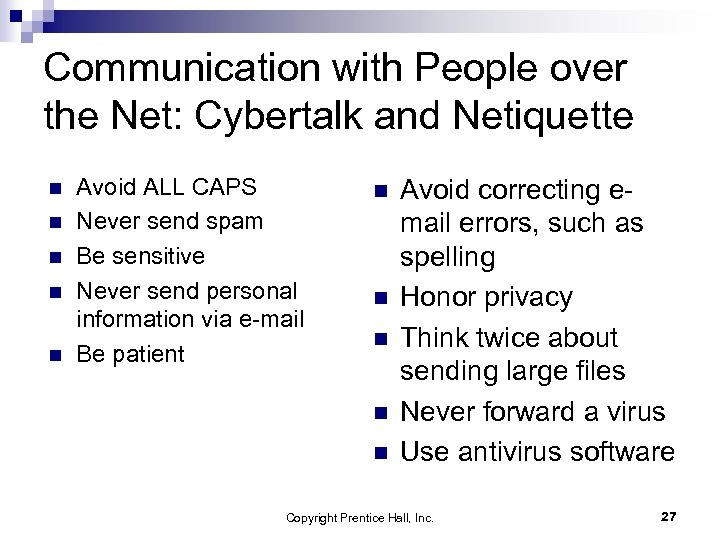 Communication with People over the Net: Cybertalk and Netiquette n n n Avoid ALL