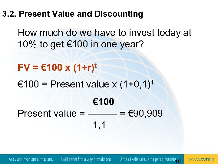 3. 2. Present Value and Discounting How much do we have to invest today
