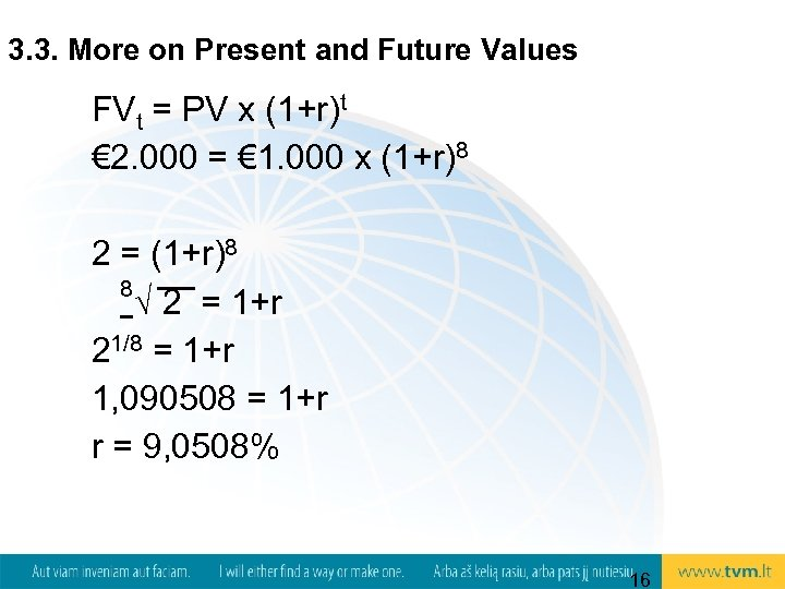 3. 3. More on Present and Future Values FVt = PV x (1+r)t €