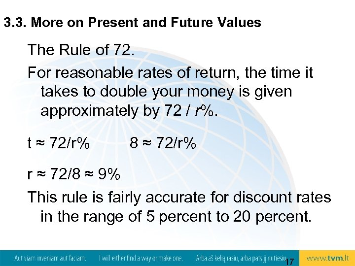 3. 3. More on Present and Future Values The Rule of 72. For reasonable
