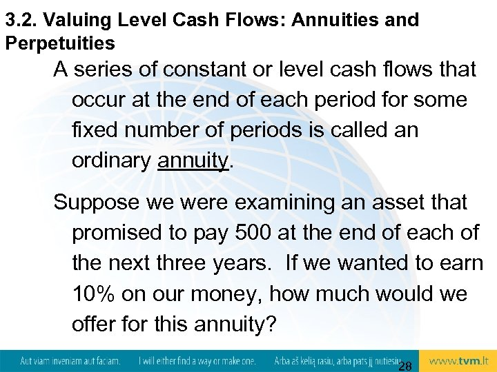 3. 2. Valuing Level Cash Flows: Annuities and Perpetuities A series of constant or