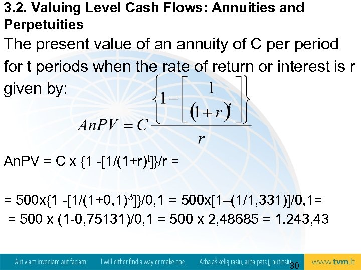 3. 2. Valuing Level Cash Flows: Annuities and Perpetuities The present value of an