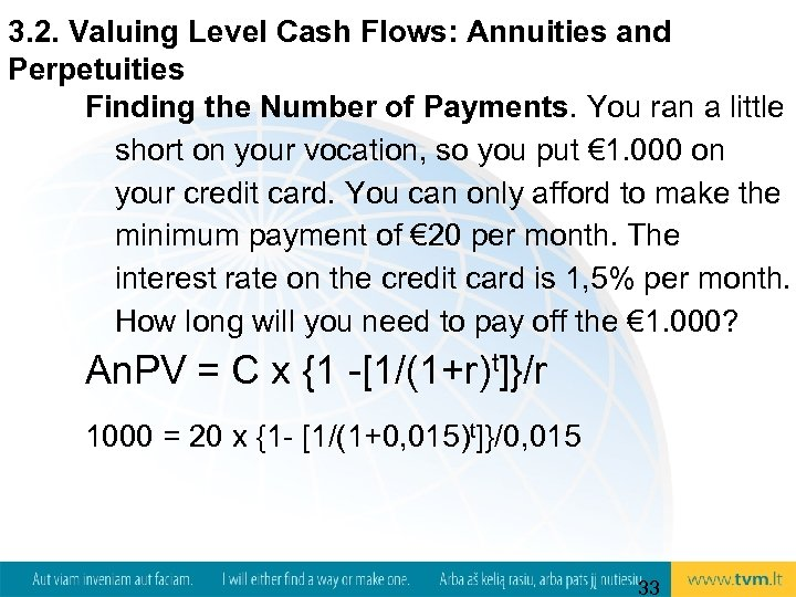 3. 2. Valuing Level Cash Flows: Annuities and Perpetuities Finding the Number of Payments.