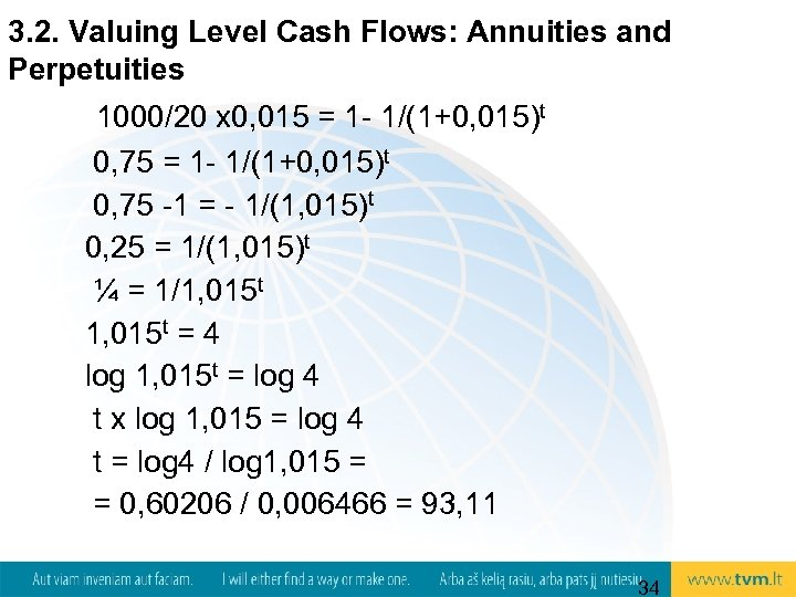3. 2. Valuing Level Cash Flows: Annuities and Perpetuities 1000/20 x 0, 015 =