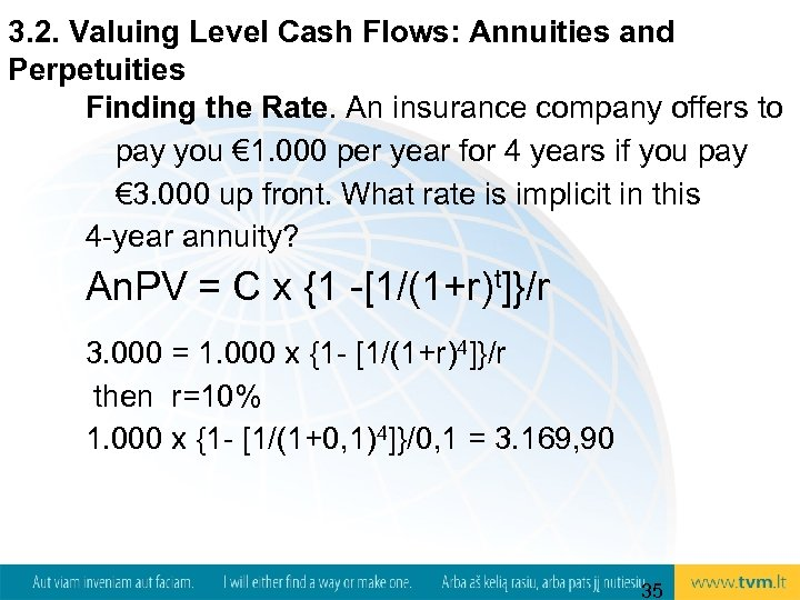 3. 2. Valuing Level Cash Flows: Annuities and Perpetuities Finding the Rate. An insurance