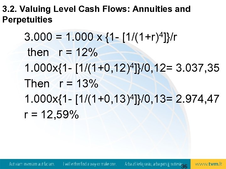 3. 2. Valuing Level Cash Flows: Annuities and Perpetuities 3. 000 = 1. 000