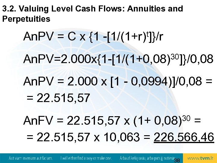 3. 2. Valuing Level Cash Flows: Annuities and Perpetuities An. PV = C x