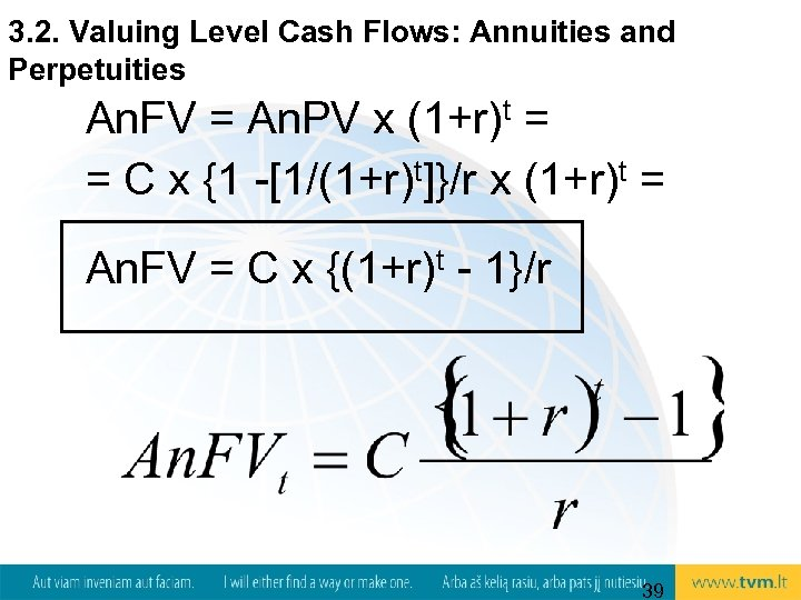 3. 2. Valuing Level Cash Flows: Annuities and Perpetuities An. FV = An. PV