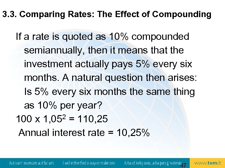 3. 3. Comparing Rates: The Effect of Compounding If a rate is quoted as