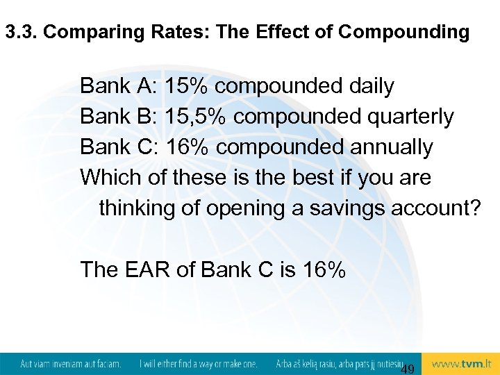 3. 3. Comparing Rates: The Effect of Compounding Bank A: 15% compounded daily Bank