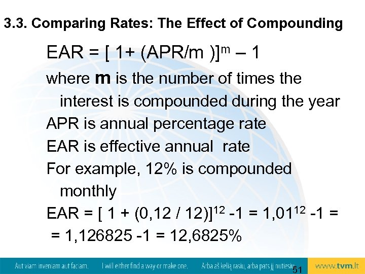 3. 3. Comparing Rates: The Effect of Compounding EAR = [ 1+ (APR/m )]m