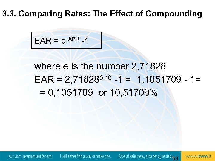 3. 3. Comparing Rates: The Effect of Compounding EAR = e APR -1 where