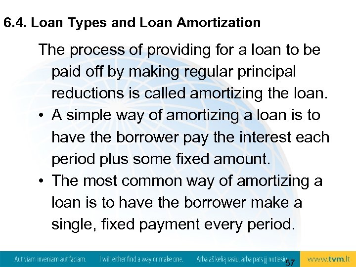 6. 4. Loan Types and Loan Amortization The process of providing for a loan