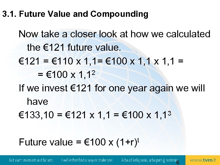 3. 1. Future Value and Compounding Now take a closer look at how we