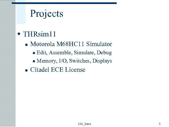 Projects w THRsim 11 n Motorola M 68 HC 11 Simulator Edit, Assemble, Simulate,
